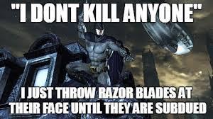 Batman Memes - batman and his logic batman know your meme
