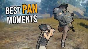 pubg pan pubg best pan moments youtube