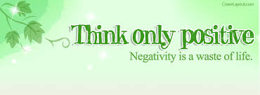 cover layout com think only positive negativity is a waste of time facebook cover