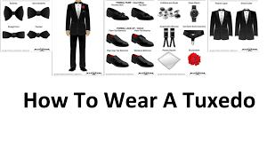 how to wear a tuxedo a man u0027s guide to wearing black tie