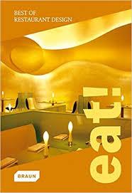 eat best of restaurant design braun 9783938780695 amazon com