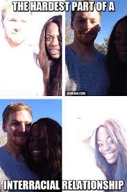Interracial Relationship Memes - the hardest part of a interracial relationship humoar com