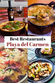 best restaurants playa del carmen mexico live dream discover