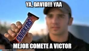 Memes De David - ya david yaa snikers meme on memegen