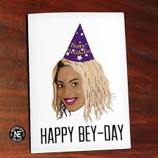 Beyonce Birthday Meme - happy bey day funny birthday card for girlfriend or bff b day