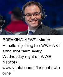 Wwe Network Meme - breaking news mauro ranallo is joining the wwe nxt announce team