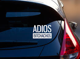 Car Meme Stickers - adios bitchachos car decal funny car decal by alirosecreative