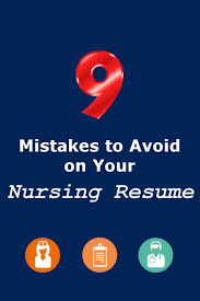 Lpn Nursing Resume Examples by 9 Mistakes To Avoid On Your Nursing Resume Nursing Resume