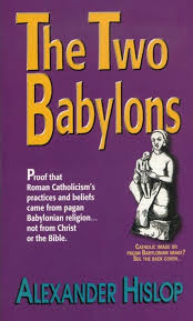 the two babylons hislop 34 best the two babylons images on the two religion