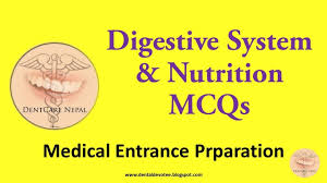 digestive system and nutrition mcqs medical entrance preparation