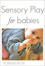 sensory play activities for babies the imagination tree