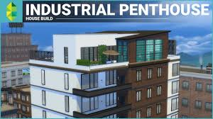 the sims 4 apartment build industrial penthouse youtube