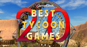 best to own top 20 best tycoon own the