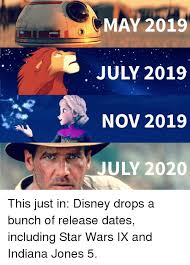 Star Wars Disney Meme - may 2019 july 2019 nov 2019 july 2020 this just in disney drops a