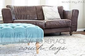 Plastic Sofa Legs Replacement How To Replace Couch Legs Maison De Pax