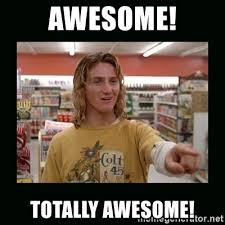 Awesome Meme - awesome totally awesome spicoli meme generator