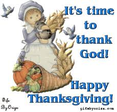 it s time to thank god happy thanksgiving pictures photos and