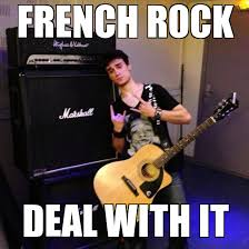 Meme French - french rock weknowmemes generator