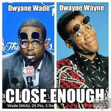 Wade Meme - dwayne wade close up meme