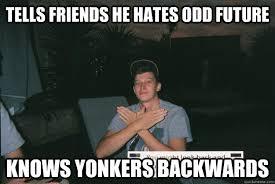 Wu Tang Meme - tells friends he hates odd future knows yonkers backwards wu tang
