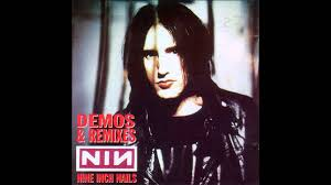 nine inch nails demos u0026 remixes full bootleg youtube