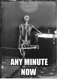 Waiting Memes - 25 best memes about pictures of skeletons waiting pictures of