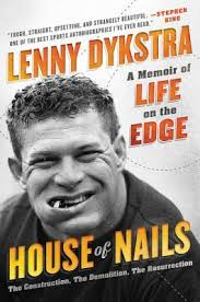 The Review Lenny Dykstra S House Of Nails - house of nails a memoir of life on the edge by lenny dykstra