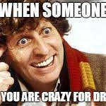 Are You Crazy Meme - dr who crazy meme generator imgflip