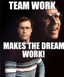 Will Farrel Meme - will ferrell team work makes the dream work weknowmemes
