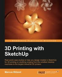 3d printing with sketchup marcus ritland 9781783284573 amazon