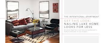 the intentional apartment u2013 get this look nailing luxe home looks