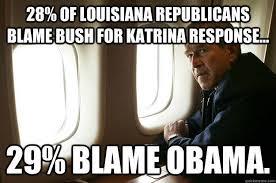 Blame Obama Meme - why obama is to blame for the katrina response winkprogress