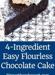 flourless chocolate cake 4 ingredients dinner then dessert