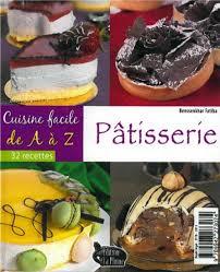 cuisinez de a à z cuisine facile de a à z pâtisserie 32 recettes الطبخ السهل