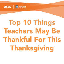top 10 things teachers may be thankful for this thanksgiving