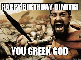 Dimitri Meme - meme maker happy birthday dimitri you greek god