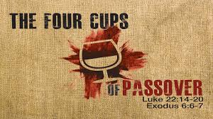 passover 4 cups fbcob podcast the 4 cups of passover luke 22 14 20 10 30
