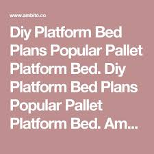 Diy Platform Bed From Pallets by The 25 Best Pallet Platform Bed Ideas On Pinterest Diy Bed