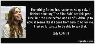 Collins The Blind Side Everything For Me Has Happened So Quickly I Finished Shooting