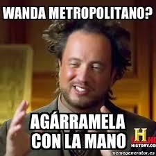 Wanda Meme - meme ancient aliens wanda metropolitano ag磧rramela con la mano