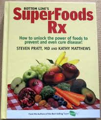 bottom line u0027s superfoods rx how to unlock the power of foods to