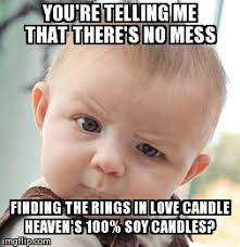 Candles Meme - skeptical baby love candle heaven no mess imgflip