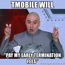 T Mobile Meme - tmobile will pay my early termination fees dr evil meme meme