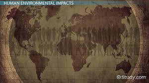 human impacts on the environment video u0026 lesson transcript