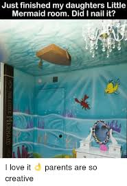 Mermaid Meme - just finished my daughters little mermaid room did i nail it i