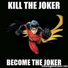 Joker Meme Generator - kill the joker become the joker bad luck tim meme generator