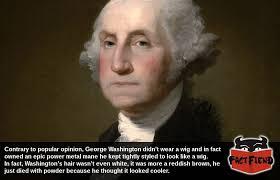 caption for big haircut george washington had a pretty metal haircut fact fiend