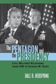the pentagon and the presidency civil military relations from fdr