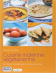 cuisine indon駸ienne amazon fr cuisine indienne végétarienne recettes merveilleuses