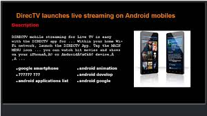 directv app for android phone directv launches live on android mobiles
